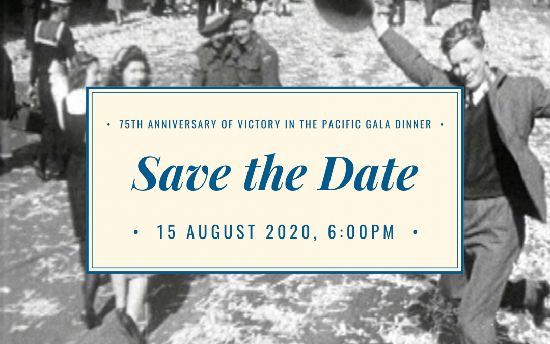 Save the Date – 75th Anniversary of Victory in the Pacific Gala Dinner